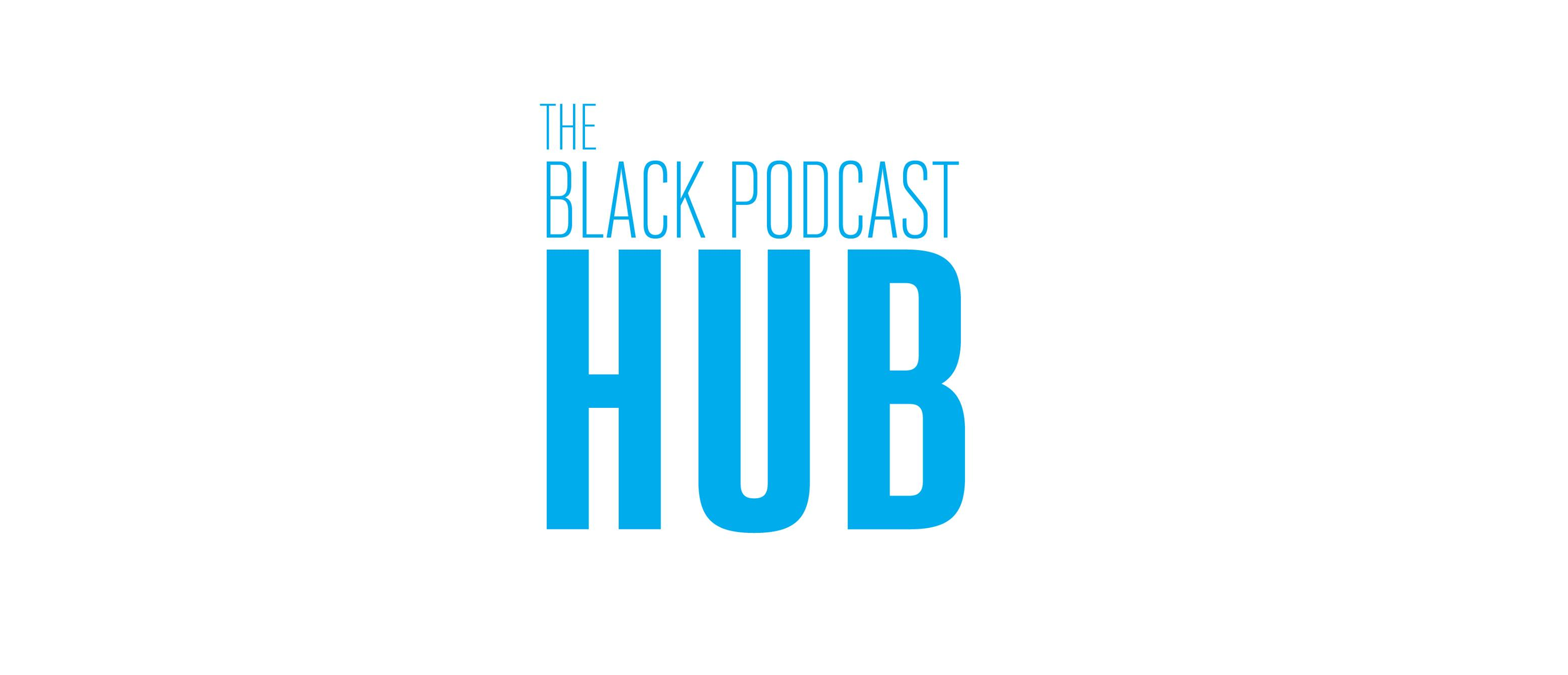 The Black Podcast Hub