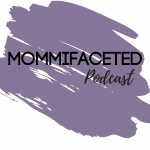 Mommifaceted