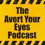 Avert Your Eyes Podcast