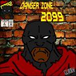 Danger Zone 2099