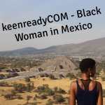 KeenReady – Black Woman in Mexico