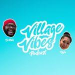 VillageVibesPodcast