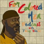 For Colored Men Podcast