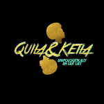 "Quila & Keila "" Unapologetically Un-Lady Like """